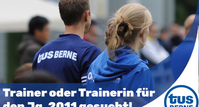 Trainer oder Trainerin für den Jg. 2011 gesucht!